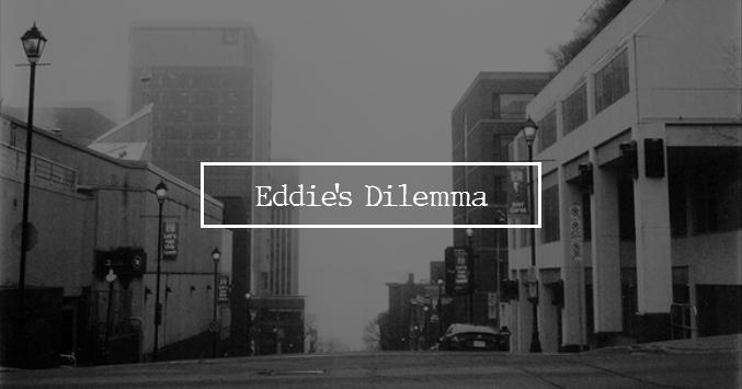 Eddie's dilemma, flash fiction