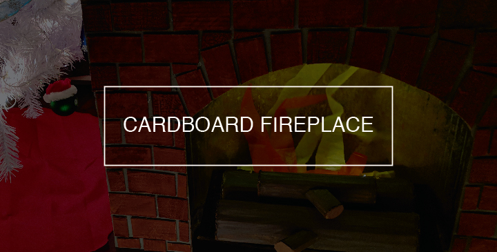 The cardboard fireplace was one of my Christmas projects.